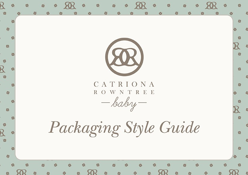 CATRIONA ROWNTREE BABY PACKAGING STYLE GUIDE · 01